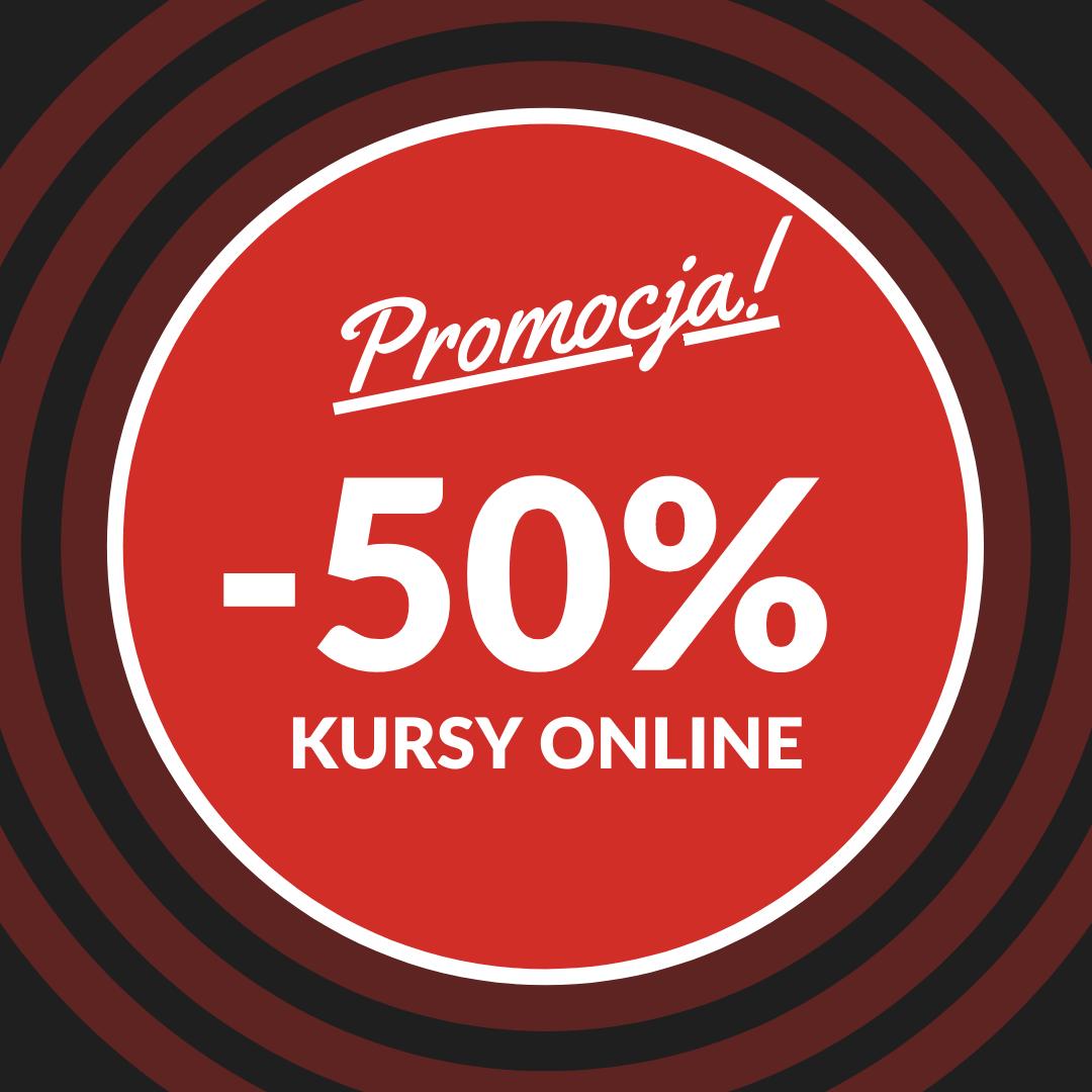 PROMOCJA! KURSY ONLINE -50%